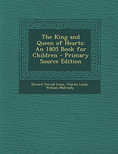 The King and Queen of Hearts: An 1805 Book for Children