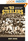 The '63 Steelers: A Renegade Team's Chase for Glory (Writing Sports Series) (Kent State Uni: Writing Sports Series)
