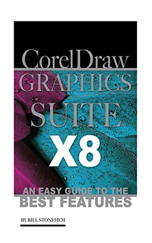 Corel Draw Graphics Suite X8: An Easy Guide to the Best Features (Corel Draw Books compare prices)