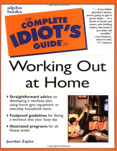 The Complete Idiot'S Guide To Working Out At Home