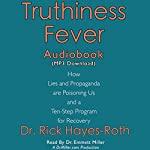 Truthiness Fever: How Lies and Propaganda are Poisoning Us and a Ten-Step Program for Recovery | Rick Hayes-Roth