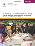 img - for Rethinking Teacher Evaluation in Chicago: Lessons Learned from Classroom Observations, Principal-Teacher Conferences, and District Implementation book / textbook / text book