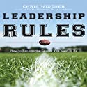 Leadership Rules: How to Become the Leader You Want to Be (       UNABRIDGED) by Chris Widener Narrated by Chris Widener