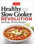 Healthy Slow Cooker Revolution: 200 A...