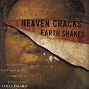 Heaven Cracks, Earth Shakes: The Tangshan Earthquake and the Death of Mao's China | [James Palmer]
