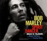 img - for Bob Marley: Spirit Dancer by Talamon, Bruce W., Steffens, Roger (2003) Paperback book / textbook / text book