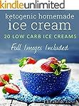 Ketogenic Homemade Ice Cream: 20 Low-...