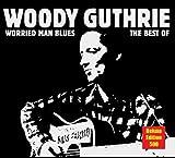 echange, troc Woody Guthrie - Worried Man Blues: Best of