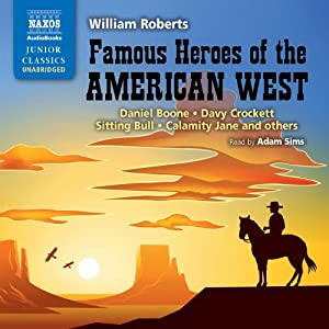Famous Heroes of the American West Audiobook