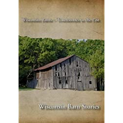 Wisconsin Barns -- Touchstones to the Past