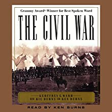 The Civil War (       ABRIDGED) by Geoffrey C. Ward, Ric Burns, Ken Burns Narrated by Ken Burns