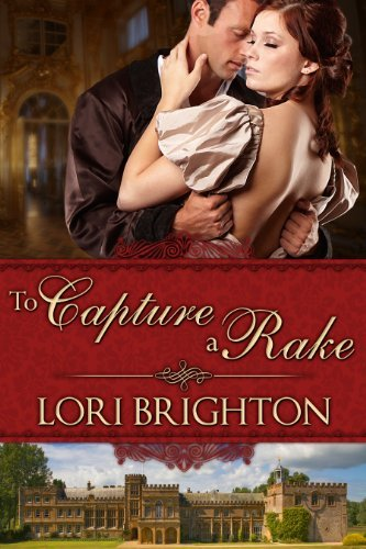 To Capture a Rake (The Seduction Series) by Lori Brighton