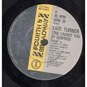 Earl Turner - Love Caught You By Suprise