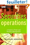 Securities Operations: A Guide to Tra...