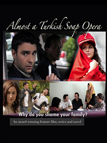 Almost a Turkish Soap Opera Director's Cut