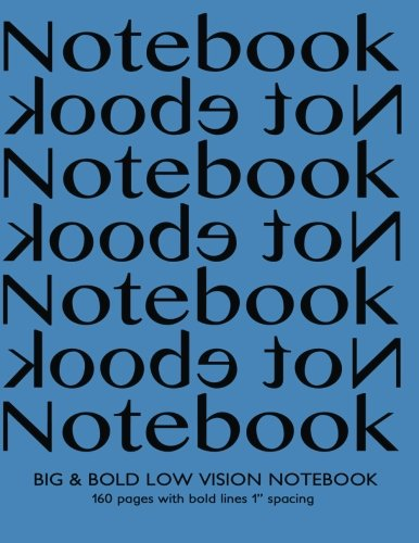 Big & Bold Low Vision Notebook 160 Pages with Bold Lines 1 Inch Spacing: Notebook Not Ebook with blue cover, distinct, thick lines offering high ... impaired for handwriting, composition, notes.