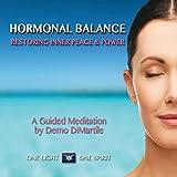 Hormonal Balance: Restoring Inner Peace & Power