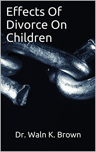Effects Of Divorce On Children (Family Matters Book 1)