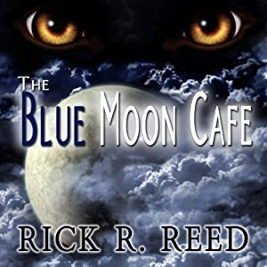 The Blue Moon Cafe | [Rick R. Reed]