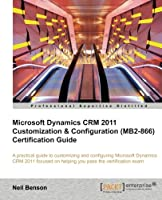 Microsoft Dynamics CRM 2011 Customization & Configuration (MB2-866) Certification Guide Front Cover