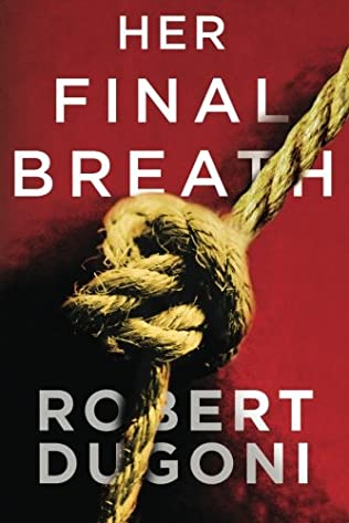 HER FINAL BREATH - ROBERT DUGONI