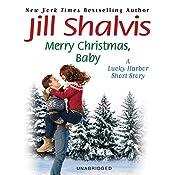 Merry Christmas, Baby: A Lucky Harbor Short Story | [Jill Shalvis]