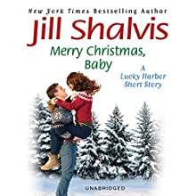 Merry Christmas, Baby: A Lucky Harbor Short Story (       UNABRIDGED) by Jill Shalvis Narrated by Angela Starling