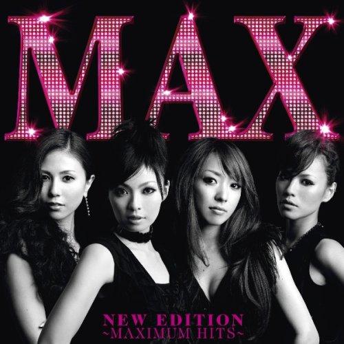 MAX(マックス) - Nana(ナナ)・Mina(ミーナ)・Reina(レイナ)・Lina(リナ) / NEW EDITION ~ MAXIMUM HITS ~