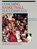 img - for Coaching Basketball Successfully by Wootten, Morgan, Gilbert, Dave (1991) Paperback book / textbook / text book
