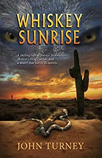 Whiskey Sunrise - A Chilling Tale Of A Desert That Buries Its Secrets. by John Turney ebook deal