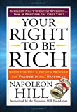img - for Your Right to Be Rich: Napoleon Hill's Proven Program for Prosperity and Happiness (Tarcher Success Classics) book / textbook / text book