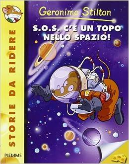 Geronimo Stilton: S.O.S. C'e Un Topo Nello Spazio! (Italian Edition