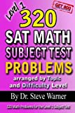 Steve Warner 320 SAT Math Subject Test Problems arranged by Topic and Difficulty Level - Level 1