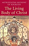 The Living Body of Christ: What We Mean When We Speak of 'Church' (0232527180) by Bloom, Anthony