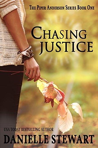 Book: Chasing Justice (Piper Anderson Series, Book 1) by Danielle Stewart
