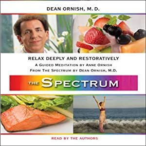 Relax Deeply and Restoratively: A Guided Meditation from THE SPECTRUM | [Dean Ornish, Anne Ornish]