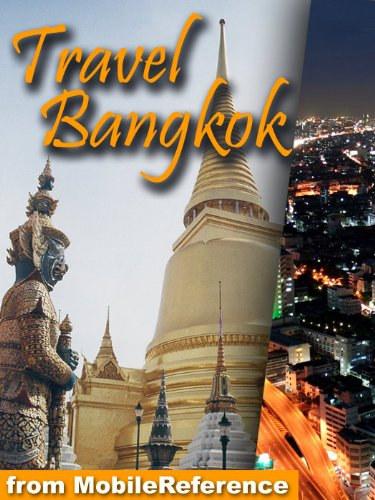 Travel Bangkok, Thailand 2011 - Illustrated Guide, Phrasebook and Maps. (Mobi Travel)