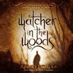 Watcher in the Woods: The Dreamhouse Kings Series, Book 2 (       UNABRIDGED) by Robert Liparulo Narrated by Joshua Swanson