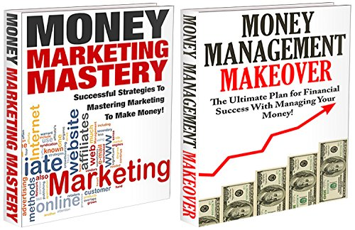 J.J.Jones - Finances Box Set #9: Money Marketing Mastery & Money Management Makeover (Marketing, Money Management, Investing, Marketing Plan, Advertising, Marketing Management, Strategies)