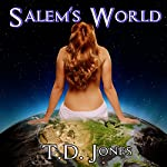 Salem's World | T. D. Jones