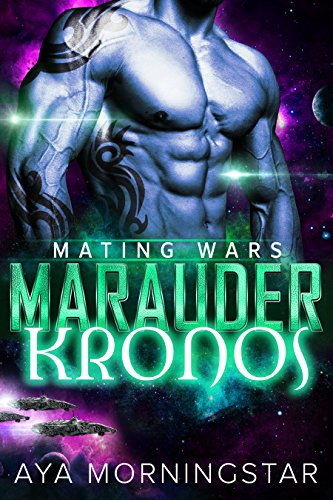Marauder Kronos: Scifi Alien Invasion Romance (Mating Wars) (Aliens Robots And Spaceships compare prices)