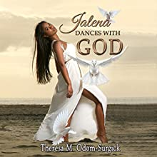 Jalena Dances with God Audiobook by Theresa M. Odom Surgick Narrated by Stacy Wilson