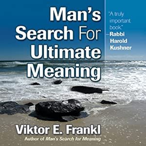Man's Search for Ultimate Meaning | [Viktor E. Frankl]