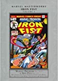 img - for Roy Thomas,Len Wein,Doug Moench,Larry Hama ,Chris Claremont,Tony Isabella ,Gil Kane,Arvell Jones,John Byrne'sMarvel Masterworks: Iron Fist Volume 1 [Hardcover]2011 book / textbook / text book
