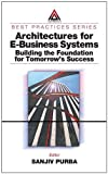 img - for Architectures for E-Business Systems: Building the Foundation for Tomorrow's Success (Best Practices) book / textbook / text book