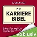Die Karrierebibel Hörbuch von Jochen Mai Gesprochen von: Richard Barenberg