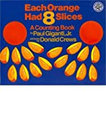 img - for [ Each Orange Had 8 Slices Big Book [ EACH ORANGE HAD 8 SLICES BIG BOOK ] By Giganti, Paul, Jr ( Author )Apr-25-1994 Paperback book / textbook / text book