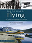For the Love of Flying: The Story of...