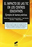 img - for El impacto de las TIC en los centros educativos (Tecnologia Educativa) (Spanish Edition) book / textbook / text book