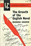 The Growth of the English Novel. (0416677800) by Church, Richard